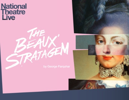 National Theatre Live - The Beaux' Stratagem